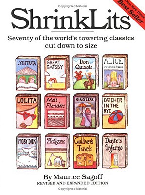ShrinkLits: Seventy of the World's Towering Classics Cut Down to Size, Sagoff, Maurice
