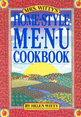 Mrs. Witty's Home-Style Menu Cookbook, Witty, Helen