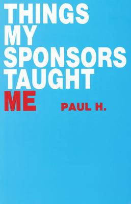 Things My Sponsor Taught Me, H. Paul