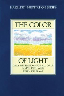 Image for The Color of Light: Daily Meditations For All Of Us Living With Aids (Hazelden Meditation Series)