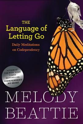 The Language of Letting Go (Hazelden Meditation Series), Melody Beattie