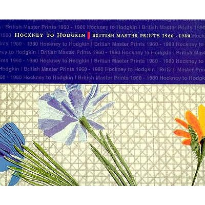 Image for Hockney to Hodgkin: British Master Prints 1960-1980