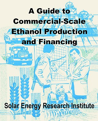 Image for A Guide to Commercial-Scale Ethanol Production and Financing