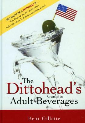 The Dittohead's Guide to Adult Beverages, Gillette, Britt