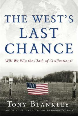 Image for The West's Last Chance: Will We Win the Clash of Civilizations?
