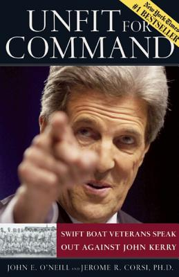 Image for Unfit for Command: Swift Boat Veterans Speak Out Against John Kerry