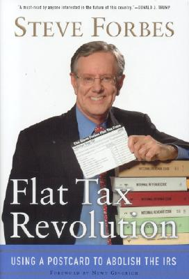 Flat Tax Revolution: Using a Postcard to Abolish the IRS, Forbes, Steve