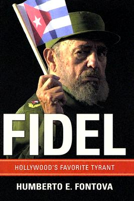 Fidel: Hollywood's Favorite Tyrant, Fontova, Humberto