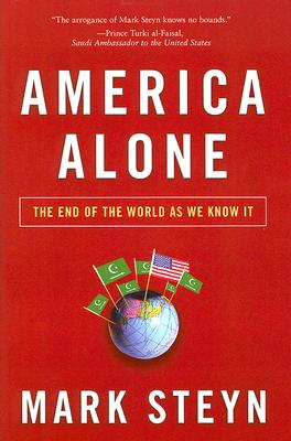 America Alone: The End of the World as We Know It, Steyn, Mark