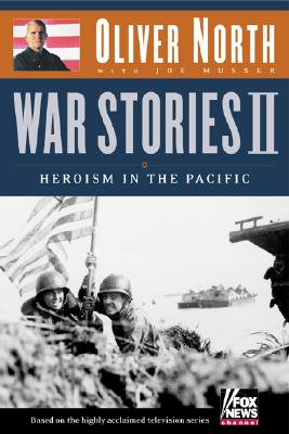 War Stories II: Heroism in the Pacific, North, Oliver L.