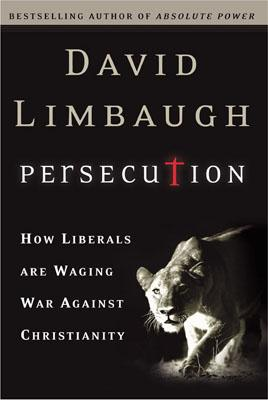 Image for Persecution: How Liberals Are Waging War Against Christians