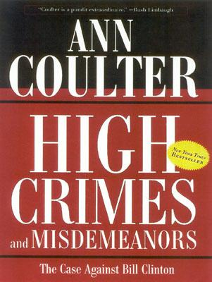 Image for High Crimes And Misdemeanors - The Case Against Bill Clinton