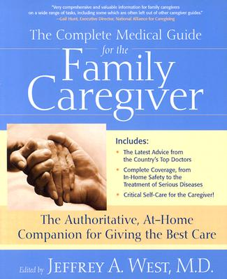 The Complete Guide for the Family Caregiver
