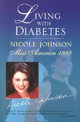 Living with Diabetes: Nicole Johnson, Miss America 1999, Nicole Johnson
