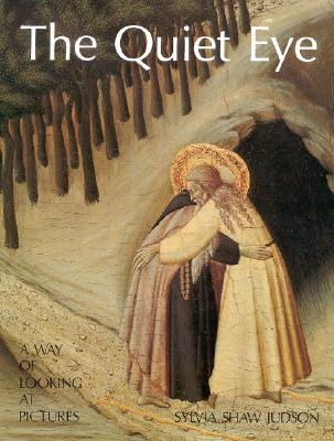 Image for The Quiet Eye: A Way Of Looking At Pictures
