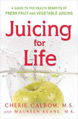 Image for JUICING FOR LIFE A GUIDE TO THE HEALTH BENEFITS OF FRESH FRUIT AND VEGETABLE JUIICING