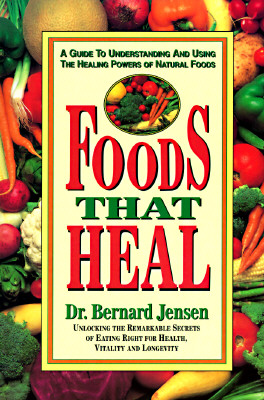 Foods That Heal, Jensen, Dr. Dr. Bernard
