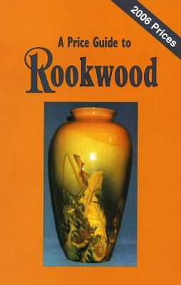 Rookwood: A Price Guide, L-W Book Sales [Other Contributor]