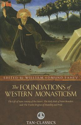 TAN Classic: The Foundations of Western Monasticism (Tan Classics), William Edmund Fahey, ed.