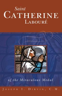 Saint Catherine Laboure of the Miraculous Medal, Fr. Joseph Dirvin