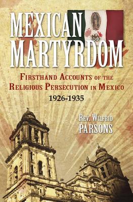 Mexican Martyrdom (1066), Rev. Wilfrid Parsons