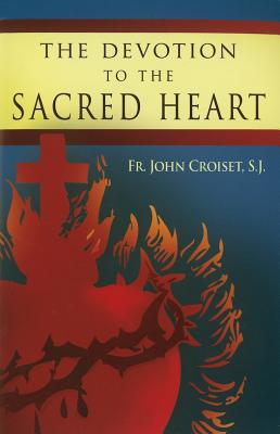 Image for Devotion to the Sacred Heart of Jesus: How to Practice the Sacred Heart Devotion