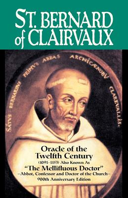 "Image for St. Bernard of Clairvaux, Oracle of the Twelfth Century (1091-1153) Also known as ""The Mellifluous Doctor"""