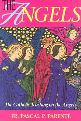 Image for The Angels: The Catholic Teaching on the Angels