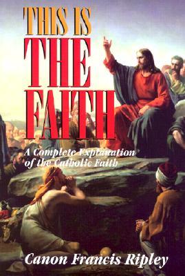 This Is the Faith, FRANCIS J. RIPLEY