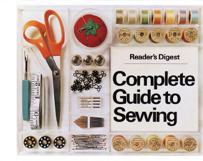 Reader's Digest Complete Guide to Sewing, Reader's Digest Editors