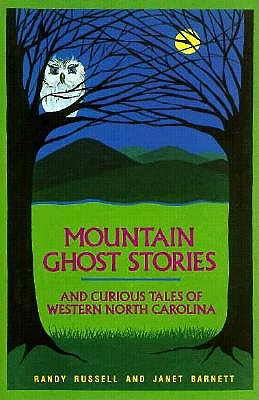 Image for Mountain Ghost Stories and Curious Tales of Western North Carolina