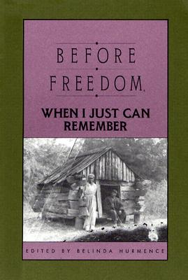Image for Before Freedom, When I Just Can Remember: Personal Accounts of Slavery in South Carolina