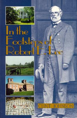 Image for In the Footsteps of Robert E. Lee (In the Footsteps Series)