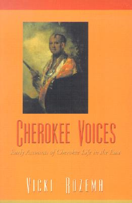 Image for Cherokee Voices: Early Accounts of Cherokee Life in the East (Real Voices, Real History Series) (signed)