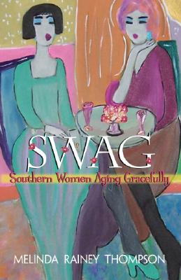 Image for Swag: Southern Women Aging Gracefully