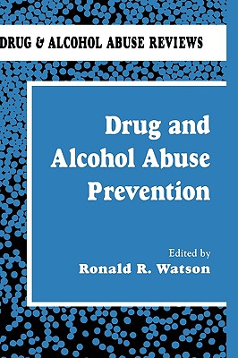 Drug And Alcohol Abuse Prevention (Drug and Alcohol Abuse Reviews)