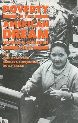 Poverty in the American Dream: Women & Children First (INC pamphlet), Holly Sklar; Barbara Ehrenreich; Karin Stallard