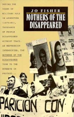 Mothers of the Disappeared, Fisher, Jo