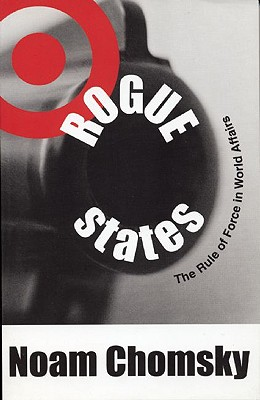 Rogue States: The Rule of Force in World Affairs, Chomsky, Noam