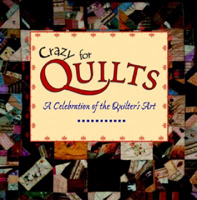 Crazy for Quilts: A Celebration of the Quilter's Art (Town Square Giftbook Series), Aldrich, Margret