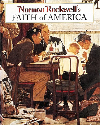 Norman Rockwell's Faith of America, Bauer, Fred; Rockwell, Norman