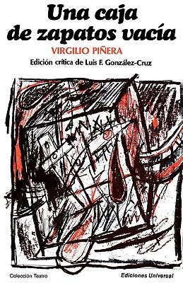 Una Caja de Zapatos Vacia (Coleccion Teatro) (Spanish Edition), Pinera, Virgilio