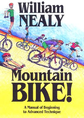 Image for Mountain Bike!: A Manual of Beginning to Advanced Technique