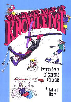 The Nealy Way of Knowledge: Twenty Years of Extreme Cartoons, William Nealy  (Author)