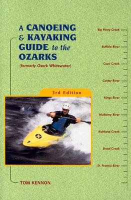 Image for A Canoeing and Kayaking Guide to the Ozarks (Canoe and Kayak Series)