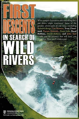 First Descents in Search of Wild Rivers 2nd Edition, O'Connor, Cameron and Lazenby, John