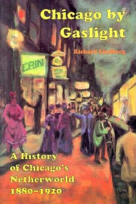 Image for Chicago by Gaslight: A History of Chicago's Netherworld: 1880-1920