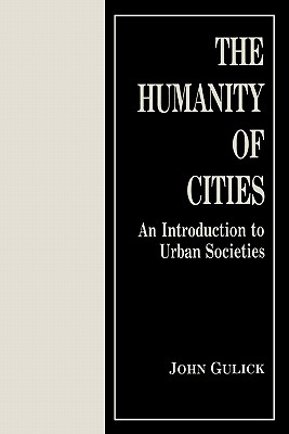 Image for The Humanity of Cities: An Introduction to Urban Societies