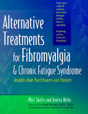 Image for Alternative Treatments for Fibromyalgia & Chronic Fatigue Syndrome: Insights from Practitioners and Patients