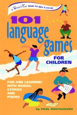 Image for 101 Language Games for Children: Fun and Learning with Words, Stories and Poems (SmartFun Activity Books)